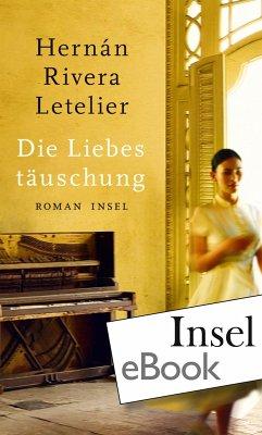 Die Liebestäuschung (eBook, ePUB) - Rivera Letelier, Hernán
