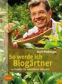 So werde ich Biogärtner (eBook, PDF)