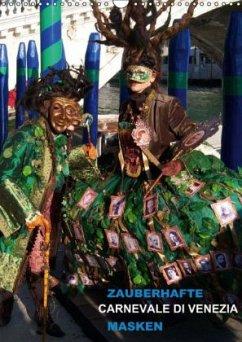 Zauberhafte Masken - Carnevale di Venezia (Wandkalender immerwährend DIN A3 hoch)