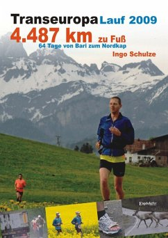 TransEurope-FootRace 2009. Bari - Nordkap - 4.487,7 km in 64 Tagesetappen (eBook, ePUB) - Schulze, Ingo