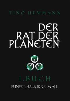 Der Rat der Planeten - I. Buch: Fünfeinhalb Irr...