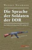 Die Sprache der Soldaten der DDR. Das Soldatenwörterbuch der NVA und der GT (eBook, ePUB)