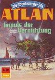 "Impuls der Vernichtung (Heftroman) / Perry Rhodan - Atlan-Zyklus ""Anti-ES"" Bd.611 (eBook, ePUB)"