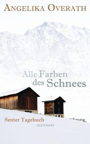 Alle Farben des Schnees (eBook, ePUB) - Overath, Angelika