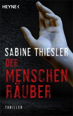Der Menschenräuber (eBook, ePUB) - Thiesler, Sabine