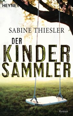 Der Kindersammler (eBook, ePUB) - Thiesler, Sabine