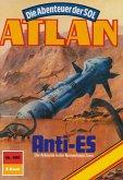 "Anti-Es (Heftroman) / Perry Rhodan - Atlan-Zyklus ""Anti-ES"" Bd.600 (eBook, ePUB)"