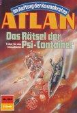 Das Rätsel der Psi-Container (Heftroman) / Perry Rhodan - Atlan-Zyklus