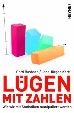 Lügen mit Zahlen (eBook, ePUB) - Bosbach, Gerd; Korff, Jens Jürgen