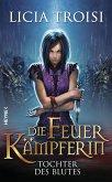 Tochter des Blutes / Die Feuerkämpferin Bd.2 (eBook, ePUB)