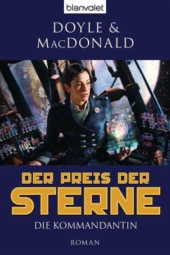 Die Kommandantin / Der Preis der Sterne Bd.1 (eBook, ePUB) - Doyle, Debra; MacDonald, James D.