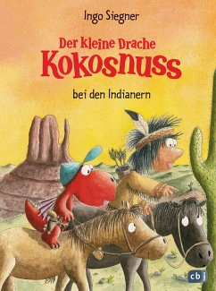 Der kleine Drache Kokosnuss bei den Indianern / Die Abenteuer des kleinen Drachen Kokosnuss Bd.16 (eBook, ePUB) - Siegner, Ingo
