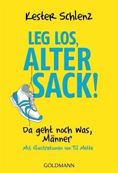 Leg los, alter Sack! (eBook, ePUB) - Schlenz, Kester