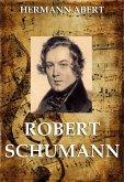 Robert Schumann (eBook, ePUB)