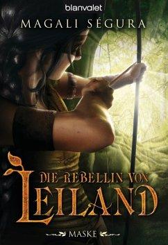 Maske / Die Rebellin von Leiland Trologie Bd.1 (eBook, ePUB) - Ségura, Magali