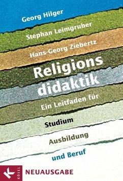 Religionsdidaktik (eBook, ePUB) - Hilger, Georg; Leimgruber, Stephan; Ziebertz, Hans-Georg