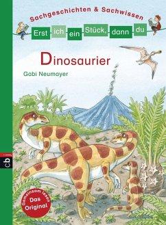 Dinosaurier / Erst ich ein Stück, dann du. Sachgeschichten & Sachwissen Bd.3 (eBook, ePUB) - Neumayer, Gabi