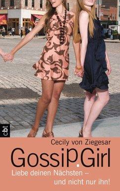 Liebe deinen Nächsten - und nicht nur ihn! / Gossip Girl Bd.15 (eBook, ePUB) - Ziegesar, Cecily von