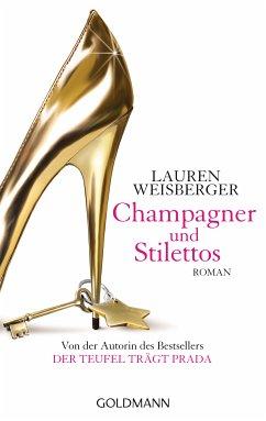 Champagner und Stilettos (eBook, ePUB) - Weisberger, Lauren