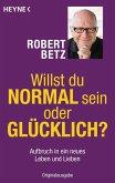 Willst du normal sein oder glücklich? (eBook, ePUB)