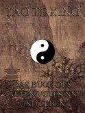 Tao Te King - Das Buch des Alten vom Sinn und Leben (eBook, ePUB)