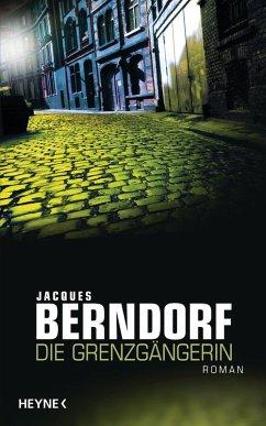 Die Grenzgängerin (eBook, ePUB) - Berndorf, Jacques