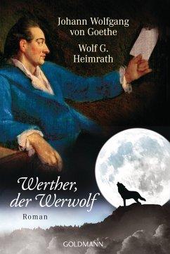 Werther, der Werwolf (eBook, ePUB) - Goethe, Johann Wolfgang von; G. Heimrath, Wolf