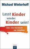 Lasst Kinder wieder Kinder sein (eBook, ePUB)