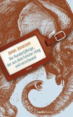 Der Hundertjährige, der aus dem Fenster stieg und verschwand (eBook, ePUB) - Jonasson, Jonas