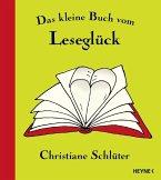 Das kleine Buch vom Leseglück (eBook, ePUB)