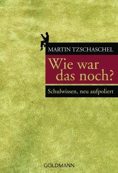 Wie war das noch? (eBook, ePUB) - Tzschaschel, Martin