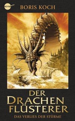Das Verlies der Stürme / Der Drachenflüsterer Bd.3 (eBook, ePUB) - Koch, Boris