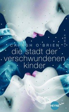 Die Stadt der verschwundenen Kinder / Gaia Stone Trilogie Bd.1 (eBook, ePUB) - O'Brien, Caragh