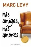 Mis Amigos, Mis Amores = My Friends, My Loves