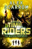 TimeRiders 08. The Mayan Prophecy