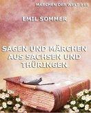 Sagen und Märchen aus Sachsen und Thüringen (eBook, ePUB)