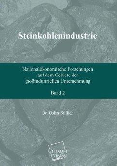 Steinkohlenindustrie (Band 2) - Stillich, Oskar
