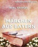 Märchen aus Bayern (eBook, ePUB)