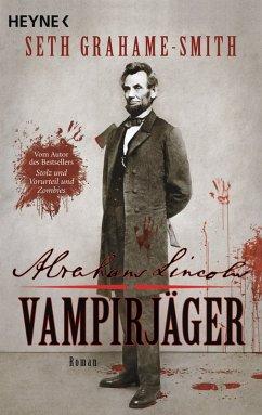 Abraham Lincoln - Vampirjäger (eBook, ePUB) - Grahame-Smith, Seth