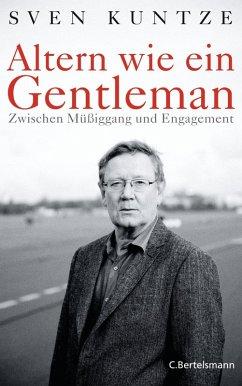 Altern wie ein Gentleman (eBook, ePUB) - Kuntze, Sven