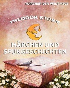 Märchen und Spukgeschichten (eBook, ePUB) - Storm, Theodor
