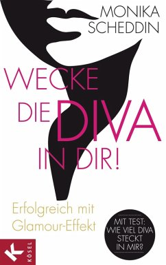 Wecke die Diva in dir! (eBook, ePUB) - Scheddin, Monika