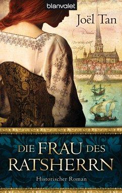Die Frau des Ratsherrn (eBook, ePUB) - Tan, Joël
