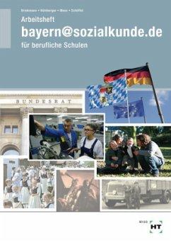 bayern@sozialkunde.de für berufliche Schulen, Arbeitsheft - Brinkmann, Klaus; Kölnberger, Peter