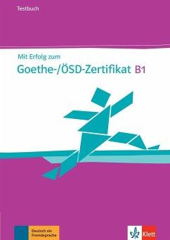 Mit Erfolg zum Goethe-Zertifikat B1