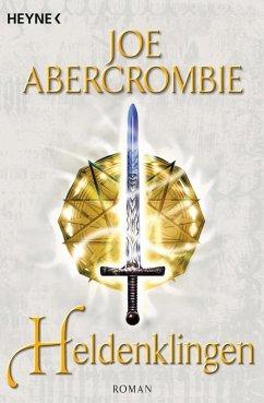 Heldenklingen / Klingen-Romane Bd.5 (eBook, ePUB) - Abercrombie, Joe