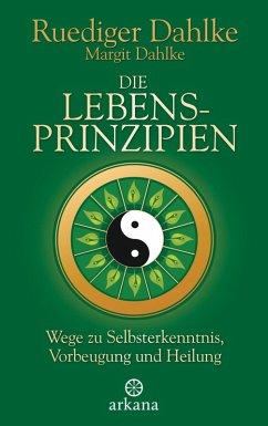 Die Lebensprinzipien (eBook, ePUB) - Dahlke, Ruediger; Dahlke, Margit