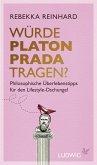 Würde Platon Prada tragen? (eBook, ePUB)