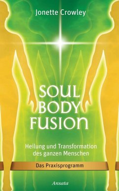 Soul Body Fusion (eBook, ePUB) - Crowley, Jonette