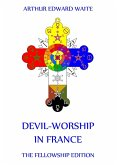 Devil-Worship in France (eBook, ePUB)